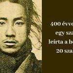 400 évvel ezelőtt egy szamuráj leírta a bölcsesség 20 szabályát – még ma is hasznukat veheted